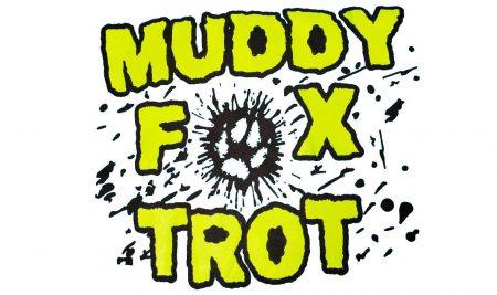 Muddy Fox Trot Is Back